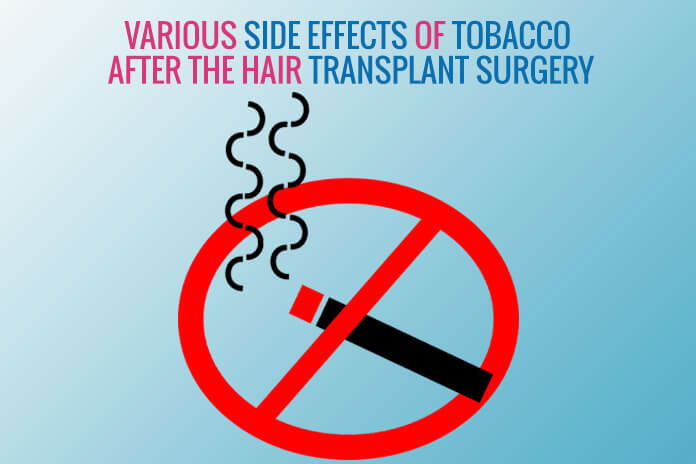 What are the various side effects of tobacco after the hair transplant surgery?