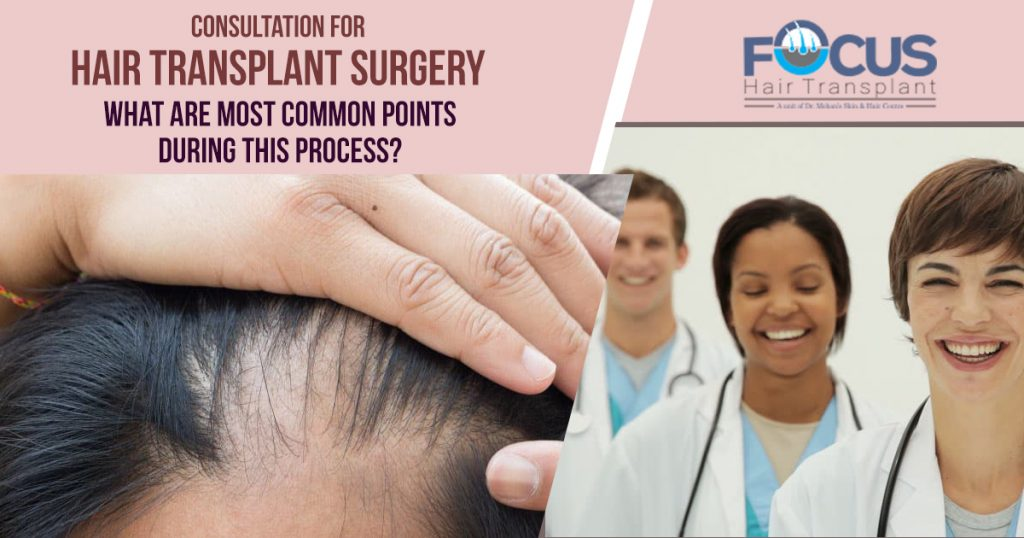 Consultation For HAir transplant What are most common points