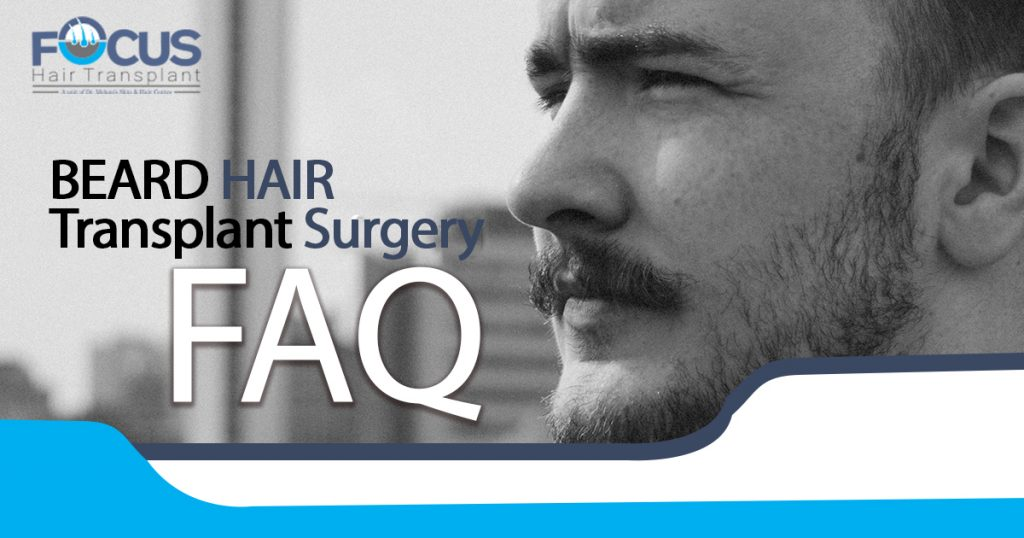 Beard Hair Transplant Surgery FAQ