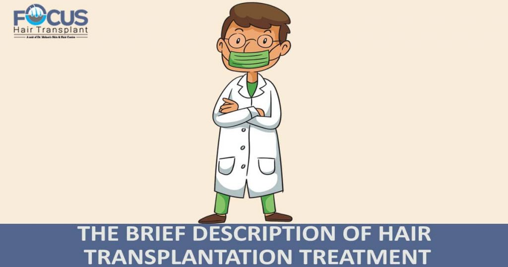 The Brief Description of Hair Transplantation Treatment