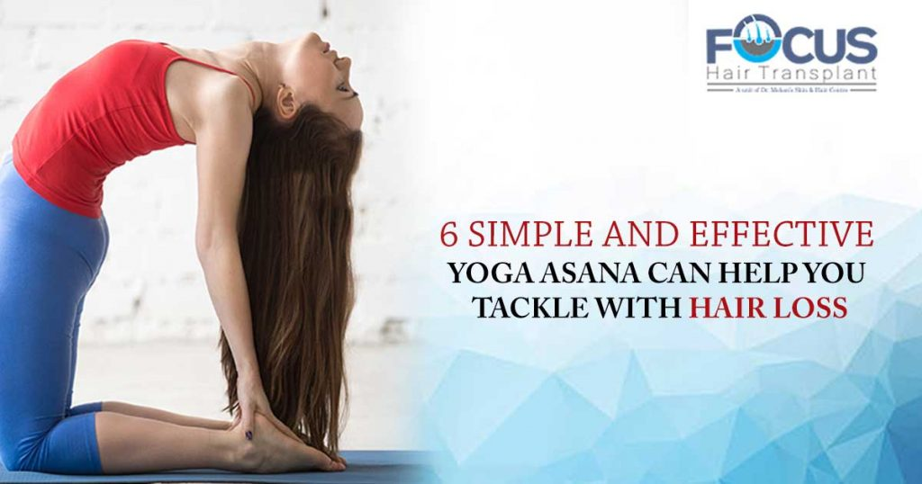 6 Simple and Effective Yoga Asana Can help you Tackle with Hair Loss