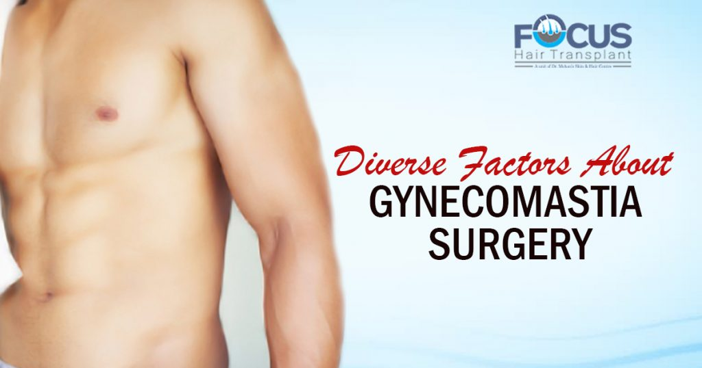 Diverse Factors About Gynecomastia Surgery