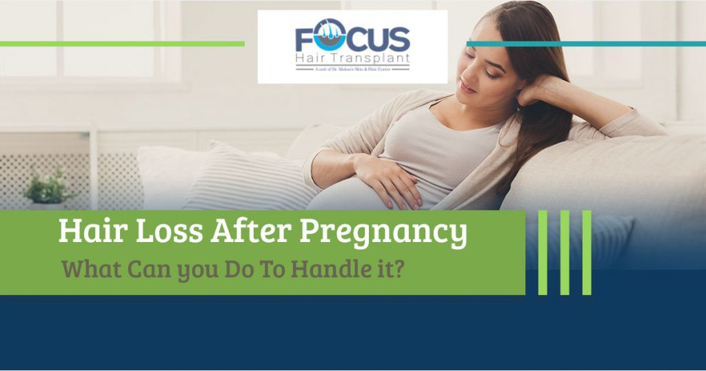 Hair Loss After Pregnancy What Can you Do To Handle it