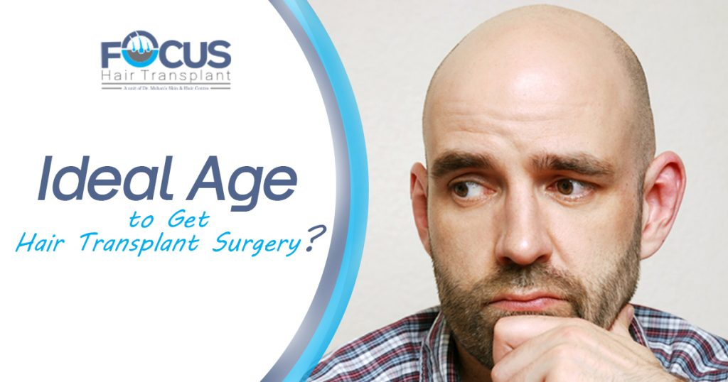 Ideal Age to Get Hair Transplant Surgery