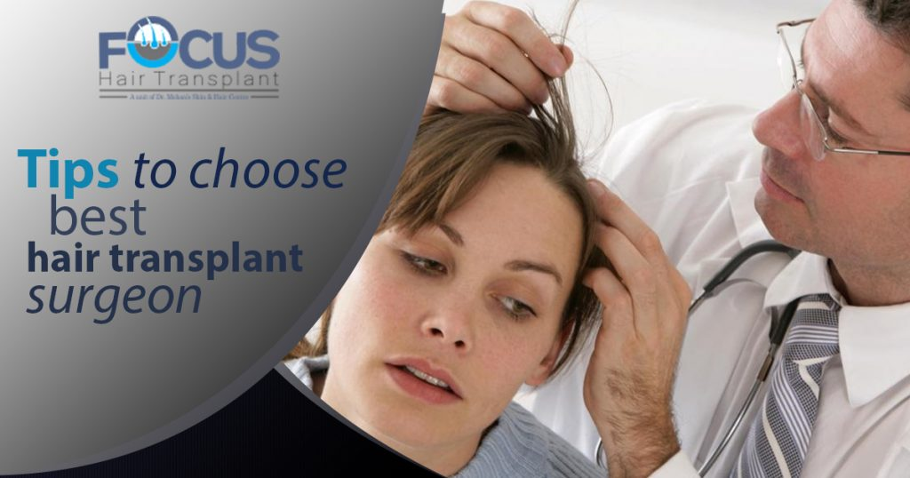 Tips to choose best hair transplant surgeon