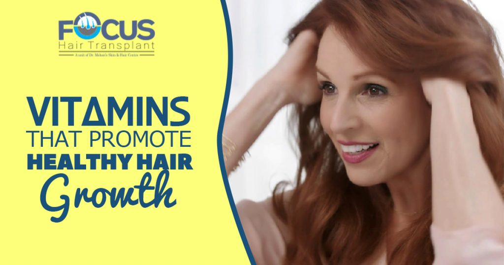 Vitamins that promote Healthy Hair Growth