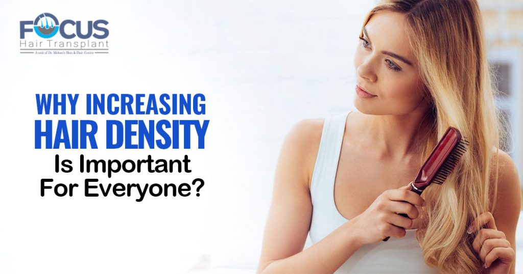 Why Increasing Hair Density Is important for everyone