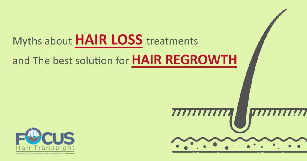 Myths about Hair loss treatments and The best solution for hair regrowth