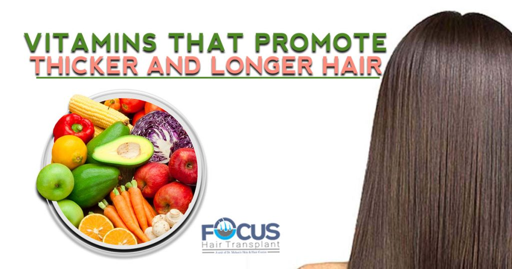 Vitamins that promote Thicker and Longer hair