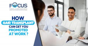How Hair Transplant Can Get You Promoted at Work