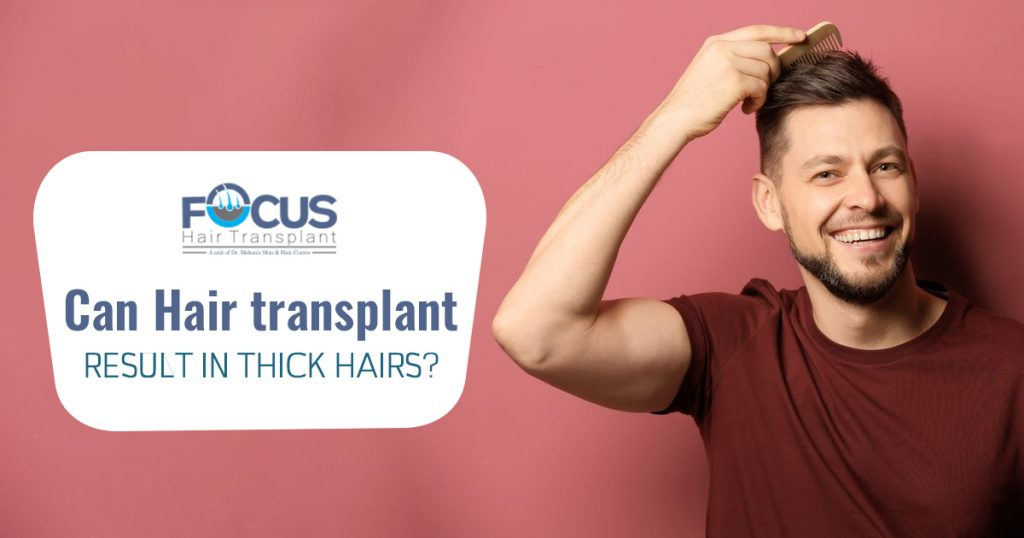 Can Hair transplant result in thick hairs