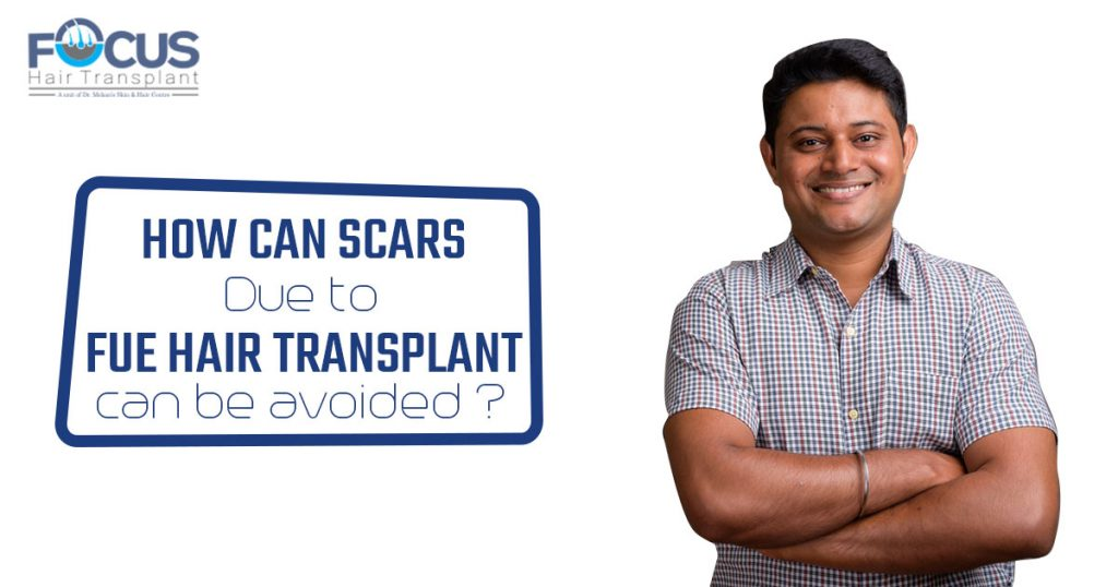 How can Scars Due to FUE hair transplant can be avoided